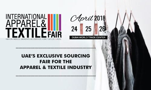 3a6daa788 INTERNATIONAL APPAREL AND TEXTILE FAIR GEARS UP TO BRING FORTH DESIGN &  INNOVATION IN THE UAE WITH ITS APRIL 2018 EDITION